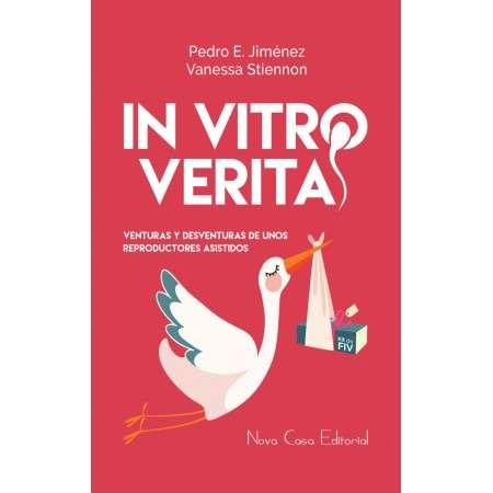 In Vitro Veritas (esp), venturas y desventuras de unos reproductores asistidos.